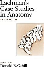 Lachman's Case Studies in Anatomy (Lachman's Case Studies in Anatomy (Cahill))
