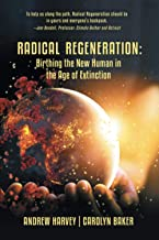 Radical Regeneration:: Birthing the New Human in the Age of Extinction