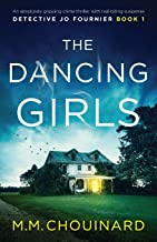The Dancing Girls: An absolutely gripping crime thriller with nail-biting suspense..