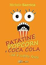 PATATINE POPCORN E COCA COLA... ed è subito festa (Italian Edition)
