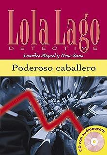 Poderoso caballero, Lola Lago + CD: Poderoso caballero, Lola Lago + CD
