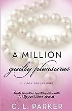 A Million Guilty Pleasures: Million Dollar Duet