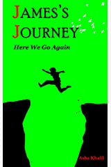 James's Journey: Here We Go Again: An Amazing Fantasy Adventure for Those Who Love the Weird Kindle Edition