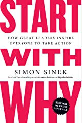 Start with Why: How Great Leaders Inspire Everyone to Take Action (English Edition) eBook Kindle