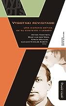 Vygotski revisitado: Una historia crítica de su contexto y legado (Spanish Edition)