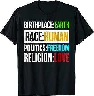 Birthplace Earth Race Human Politics Freedom Love T Shirt