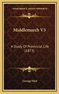 Middlemarch V3: A Study Of Provincial Life (1873)
