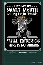 If Its Not My Smart Mouth Getting Me In Trouble. Cows Notebook: A Notebook, Journal Or Diary For True Cow Lover, Farmer - ...