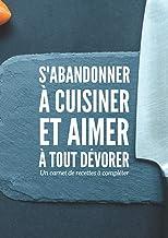 Carnet de cuisine citation amusante - Cahier de cuisine pour écrire ses recettes: Idée cadeau cuisine 106 pages A4 - Livre...