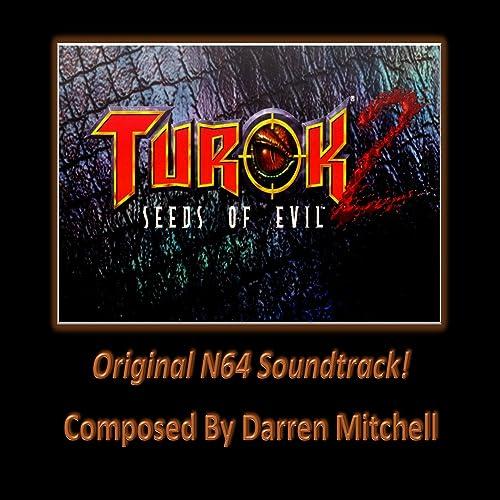 Turok 2: The Seeds Of Evil (Original N64 Soundtrack) by
