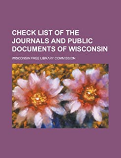 Check List of the Journals and Public Documents of Wisconsin