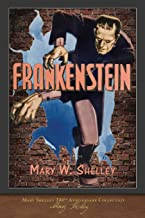 Frankenstein (1818 Edition): 200th Anniversary Collection