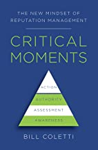Critical Moments: The New Mindset of Reputation Management