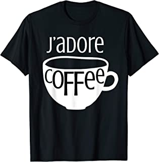 Best j adore coffee shirt Reviews