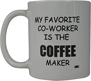 Rogue River Funny Coffee Mug My Favorite Coworker is the Coffee Maker Novelty Cup Great Gift Idea For Office Party Employee Boss Coworkers (Favorite Coworker)