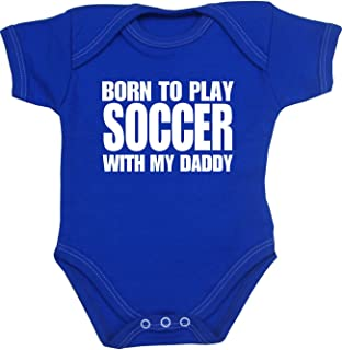 Baby Bodysuit Born to Play Soccer with My Daddy