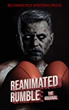The Reanimated Rumble (The Reanimated Writers Reanimated Rumble Series Book 1)