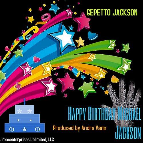 Amazon Music Gepetto Jacksonのhappy Birthday Michael Jackson Amazon Co Jp