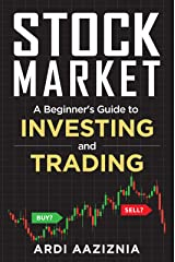 A Beginner's Guide to Investing and Trading in the Modern Stock Market (Personal Finance and Investing) Kindle Edition