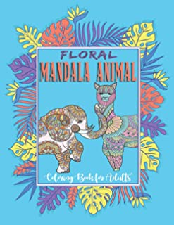 Floral Mandala Animal Coloring Book for Adults: 50 Stress Relieving Zen Mandala Animal Designs for Relaxation