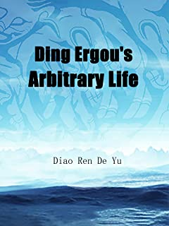 Ding Ergou's Arbitrary Life: Volume 36 (English Edition)