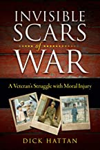 Invisible Scars of War: A Veteran's Struggle with Moral Injury