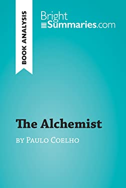 The Alchemist by Paulo Coelho (Book Analysis): Detailed Summary, Analysis and Reading Guide (BrightSummaries.com)