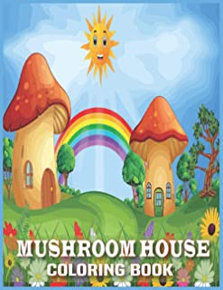 Mushroom House Coloring book: Mushroom House Coloring book Coloring Book with 29 Unique designs for stress relieving and r...