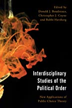Interdisciplinary Studies of the Political Order: New Applications of Public Choice Theory (Economy, Polity, and Society)