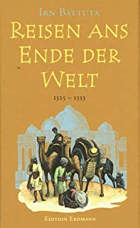 Ibn Battuta - Reisen ans Ende der Welt