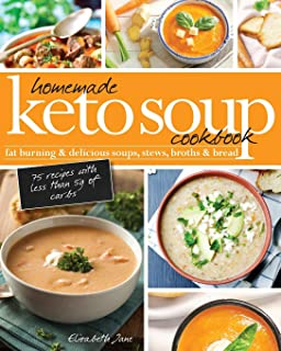 Sponsored Ad - Homemade Keto Soup Cookbook: Fat Burning & Delicious Soups, Stews, Broths & Bread.