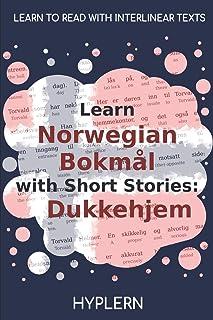 Learn Norwegian Bokmål with Short Stories: Dukkehjem: Interlinear Norwegian Bokmål to English: 2