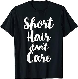 short hair don t care shirt