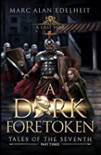 A Dark Foretoken (Tales of the Seventh Book 3)
