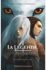 La légende des quatre (Tome 1) - Le clan des loups Format Kindle