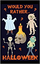 Would You Rather? Halloween: 200 Spooky and Silly Questions For Fun Family Games For All Ages PDF