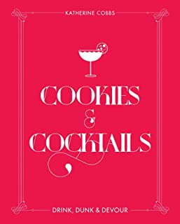 Cookies & Cocktails: Drink, Dunk & Devour (Spirited Pairings)