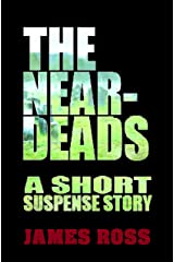 The Near-Deads: A short suspense story Kindle Edition
