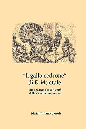 Il gallo cedrone di E. Montale - Uno sguardo alla difficoltà della vita contemporanea