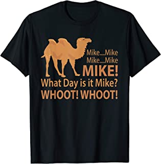 Mike Hump Day tshirt camel lover funny
