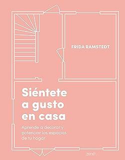 Siéntete a gusto en casa: Aprende a decorar y potenciar los espacios de tu hogar (Zenith Original) (Spanish Edition)