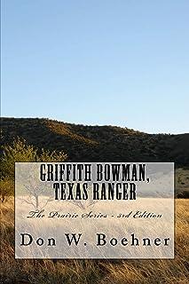 Griffith Bowman, Texas Ranger: The Prairie Series - 3rd Edition