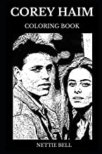 Corey Haim Coloring Book: Famous Child Actor and Legendary the Lost Boys Star, Hollywood Icon and Teen Idol Inspired Adult Coloring Book (Corey Haim Books)