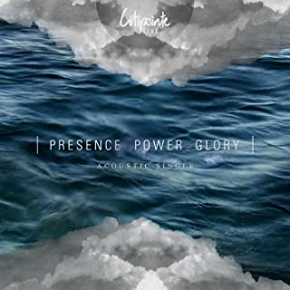 Presence Power Glory (Acoustic)