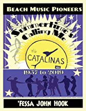 Summertime's Calling Me - The Catalinas 1957 - 2019
