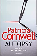 Autopsy: The new Kay Scarpetta thriller from the No. 1 bestselling author Kindle Edition