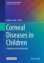 Corneal Diseases in Children: Challenges and Controversies (Essentials in Ophthalmology)