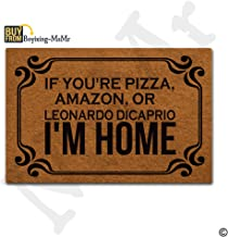 MsMr Indoor Outdoor Entrance Mat If You're Pizza,Amazon, Or Leonardo Dicaprio I'm Home Funny Doormat for Indoor Outdoor Use 23.6x15.7 Inch