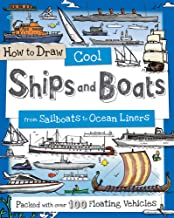 How to Draw Cool Ships and Boats: From Sailboats to Ocean Liners (How to Draw Series)