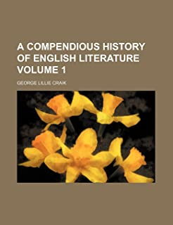 A Compendious History of English Literature Volume 1